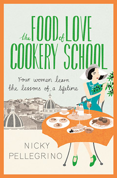 Nicky Pellegrino - The food of lover cookery school Cover